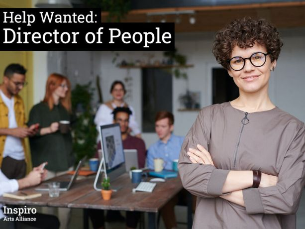 International: Help Wanted! Inspiro Arts Alliance Director of People More Info